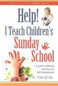 Help! I Teach Children's Sunday School