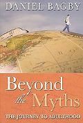 Beyond the Myths The Journey to Adulthood