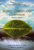Ironic Christian's Companion Finding the Marks of God's Grace in the World