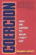 Coercion Why We Listen to What