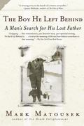 Boy He Left behind: A Man's Search for His Lost Father