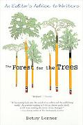 Forest for the Trees An Editor's Advice to Writers