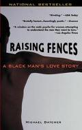 Raising Fences A Black Man's Love Story