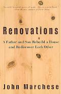 Renovations A Father and Son Rebuild a House and Rediscover Each Other