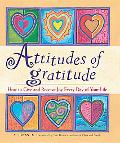 Attitudes of Gratitude How to Give and Receive Joy Every Day of Your Life