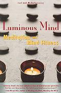 Luminous Mind Meditation And Mind Fitness