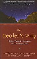 Healer's Way Bringing Hands-on Compassion to a Love-starved World