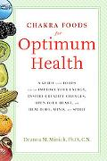 Chakra Foods for Optimum Health: A Guide to the Foods That Can Improve Your Energy, Inspire ...