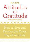 Attitudes of Gratitude, 10th Anniversary Edition How to Give and Receive Joy Every Day of Yo...