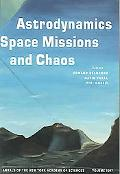 Astrodynamics, Space Missions, And Chaos (Annals of the New York Academy of Sciences)