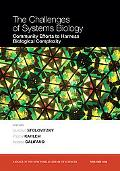 The Challenges of Systems Biology: Community Efforts to Harness Biological Complexity, Vol. 115