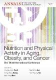 Nutrition and Physical Activity in Aging, Obesity, and Cancer: The Third International Confe...