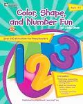 Color, Shape, And Number Fun for Little Ones, Ages 3-5
