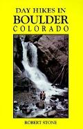 Day Hikes in Boulder, Colorado - Robert Stone - Paperback