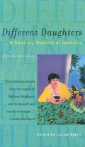 Different Daughters A Book by Mothers of Lesbians