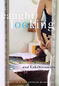 Caught Looking Erotic Stories of Exhibitionists and Voyeurs