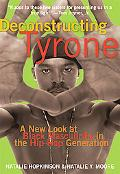 Deconstructing Tyrone A New Look at Black Masculinity in the Hip-hop Generation