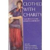 Clothed With Charity: Talks from the 1996 Women's Conference