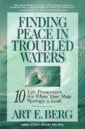 Finding Peace in Troubled Waters 10 Life Preservers for When Your Ship Springs a Leak