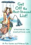 Get Off the Best Stressed List:: Strategies for Simplifying Life