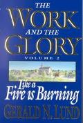 Like a Fire Burning (Work and the Glory)