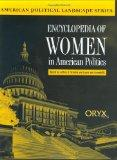 Encyclopedia of Women in American Politics (American Political Landscape Series)
