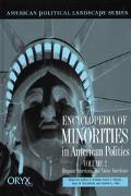 Encyclopedia of Minorities in American Politics