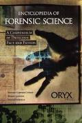 Encyclopedia of Forensic Science A Compendium of Detective Fact and Fiction