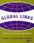 Global Links A Guide to Key People and Institutions Worldwide