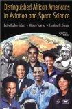 Distinguished African Americans in Aviation and Space Science: