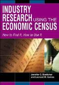 Industry Research Using the Economic Census How to Find It, How to Use It