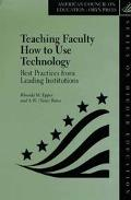Teaching Faculty How to Use Technology Best Practices from Leading Institutions