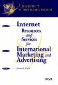 Internet Resources and Services for International Marketing and Advertising A Global Guide