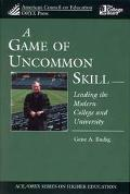 Game of Uncommon Skill Leading the Modern College and University