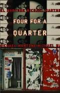 Four for a Quarter : Fictions