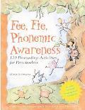 Fee, Fie, Phonemic Awareness 130 Prereading Activities for Preschoolers