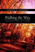 Walking the Way Christian Ethics As a Guide