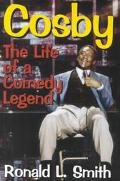 Cosby The Life of a Comedy Legend