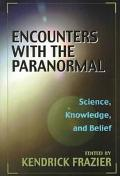 Encounters With the Paranormal Science, Knowledge, and Belief