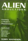 Alien Abductions Creating a Modern Phenomenon