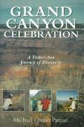 Grand Canyon Celebration A Father-Son Journey of Discovery