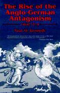 Rise of the Anglo-German Antagonism, 1860-1914
