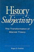 History and Subjectivity The Transformation of Marxist Theory