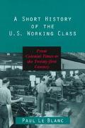 Short History of the U.S. Working Class From Colonial Times to the Twenty-First Century