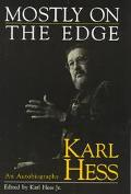 Mostly on the Edge An Autobiography