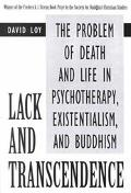 Lack and Transcendence The Problem of Death and Life in Psychotherapy, Existentialism, and B...