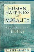 Human Happiness and Morality A Brief Introduction to Ethics
