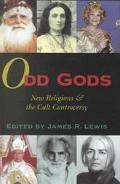 Odd Gods New Religions and the Cult Controversy