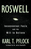 Roswell Inconvenient Facts and the Will to Believe
