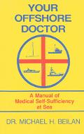 Your Offshore Doctor A Manual of Medical Self-Sufficiency at Sea